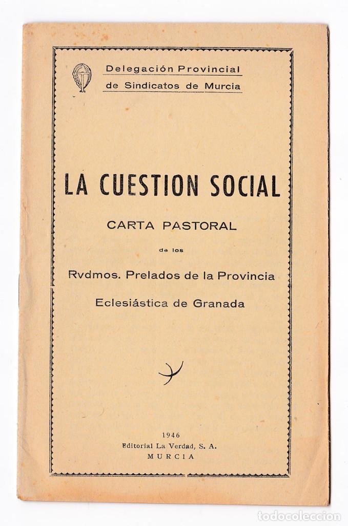 LA CUESTIÓN SOCIAL. CARTA PASTORAL PRELADOS DE LA PROVINCIA ECLESIÁSTICA DE GRANADA. MURCIA, 1946 (Libros de Segunda Mano - Religión)