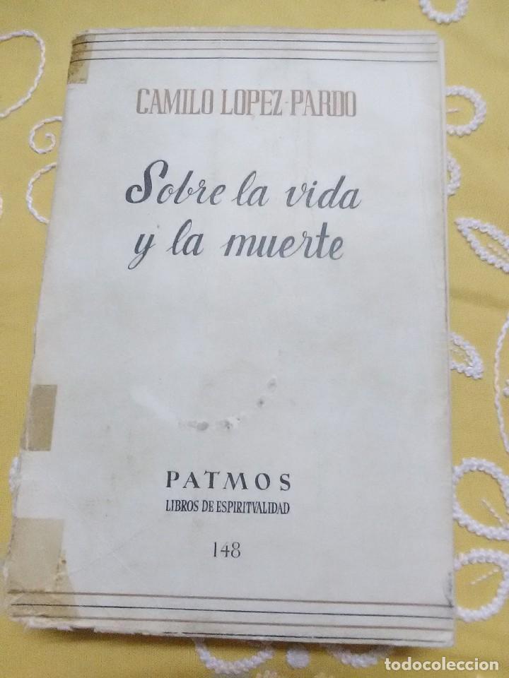 SOBRE LA VIDA Y LA MUERTE. C. LÓPEZ PARDO. PATMOS, N 148. 1973. (Libros de Segunda Mano - Religión)