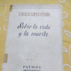 Libros de segunda mano: SOBRE LA VIDA Y LA MUERTE. C. LÓPEZ PARDO. PATMOS, N 148. 1973. . Lote 155867762