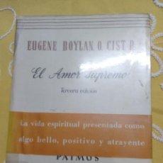 Libros de segunda mano: EL AMOR SUPREMO. BOYLAN. PATMOS, NN 27-28. 1963. (EN UN SOLO TOMO).. Lote 155868530