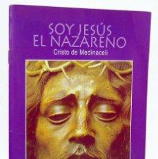Libros de segunda mano - Soy Jesús el Nazareno. Cristo de Medinaceli - Benjamín Forcano Cebollada. Nueva Utopía - 155912890