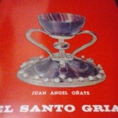 Libros de segunda mano: EL SANTO GRIAL. SU HISTORIA, SU CULTO Y SUS DESTINOS. JUAN ANGEL OÑATE. Lote 156276470