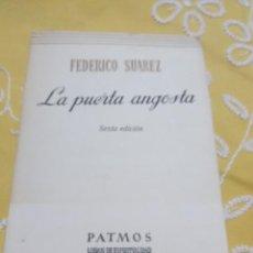 Libros de segunda mano: LA PUERTA ANGOSTA. F. SUÁREZ. PATMOS, N 141. 1976. 6 ED.. Lote 156388998