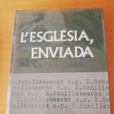 Libros de segunda mano: TEMPTEIGS TEOLÒGICS IV. L'ESGLÉSIA, ENVIADA (E. SCHILLEBEECKX, O. P.). Lote 156503914