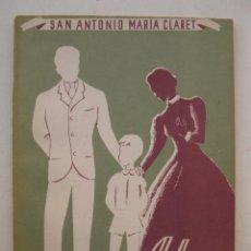 Libros de segunda mano: A LAS MADRES - SAN ANTONIO MARÍA CLARET - IMPRENTA LA HORMIGA DE ORO - AÑO 1951.. Lote 156524474