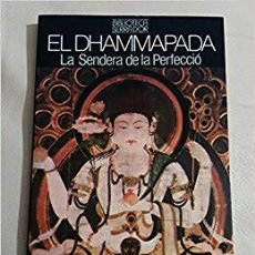 Libros de segunda mano: EL DHAMMAPADA. LA SENDERA DE LA PERFECCIÓ (BIBLIOTECA SERRA D'OR). 1982. PRIMERA EDICIÓ. Lote 156632930