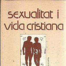 Libros de segunda mano: SEXUALITAT I VIDA CRISTIANA EDITORIAL CLARET. Lote 156672306