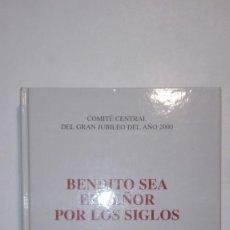 Libros de segunda mano - BENDITO SEA EL SEÑOR POR LOS SIGLOS. CELEBRACIONES Y PLEGARIAS PARA EL AÑO SANTO - EDICE 1999 - 156916662