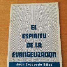 Libros de segunda mano: EL ESPIRITU DE LA EVANGELIZACIÓN (JUAN ESQUERDA BIFET). Lote 156991966