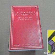 Libros de segunda mano: MALDONADO, LUIS: LA PLEGARIA EUCARÍSTICA. ESTUDIO DE TEOLOGÍA BÍBLICA Y LITÚRGICA SOBRE LA MISA. Lote 157207270
