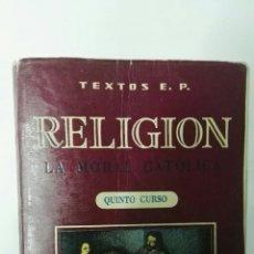 Libros de segunda mano: RELIGIÓN LA MORAL CATÓLICA QUINTO CURSO. Lote 157234014