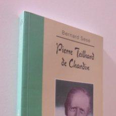 Libros de segunda mano: PIERRE TEILHARD DE CHARDIN - SESÉ, BERNARD. Lote 157669082
