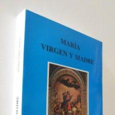 Libros de segunda mano: MARÍA VIRGEN Y MADRE - TORRES MARCOS, MÁXIMO. Lote 157672420