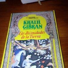 Libros de segunda mano: LAS DIVINIDADES DE LA TIERRA. KHALIL GIBRAN. EST20B6. Lote 157753650