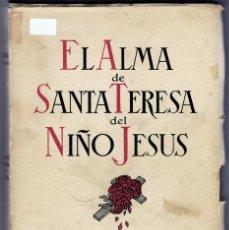 Libros de segunda mano: IGNACIO CASANOVAS. EL ALMA DE SANTA TERESA DEL NIÑO JESÚS. BARCELONA, 1942.. Lote 157775250
