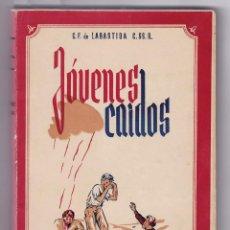 Libros de segunda mano: LABASTIDA. JÓVENES CAÍDOS. EDITORIAL EL PERPETUO SOCORRO. MADRID, 1949.. Lote 157775410