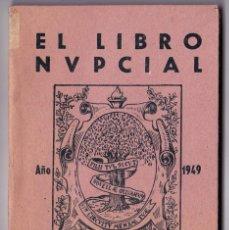 Libros de segunda mano: SANTOS OLIVERA, B. EL LIBRO NUPCIAL. LO QUE DEBEN SABER Y HACER LOS QUE SE CASAN. GRANADA, 1949. Lote 157776270