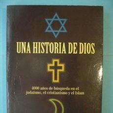 Libros de segunda mano: UNA HISTORIA DE DIOS - KAREN ARMSTRONG - EDICIONES PAIDOS, 1995, 1ª EDICION (MUY BUEN ESTADO). Lote 157806754