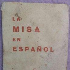 Libros de segunda mano: LA MISA EN ESPAÑOL, LIBRETO DE ORACIONES, AÑO 1965 /// LITURGIA / MISAL / DEVOCIONARIO / RELIQUIA . Lote 157832554