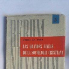Libros de segunda mano: LAS GRANDES LÍNEAS DE LA SOCIOLOGÍA CRISTIANA. Lote 157844568