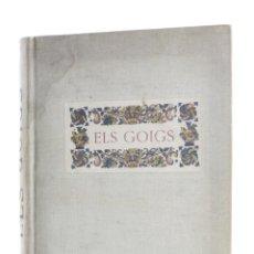 Libros de segunda mano: ELS GOIGS, JOAN AMADES, JOSEP COLOMINES, 1947, VOLUM 2, EDITORIAL ORBIS, BARCELONA. 35,5X27,5CM. Lote 158384218