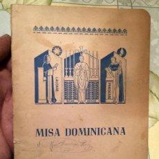 Libros de segunda mano: ANTIGUO LIBRO RELIGIOSO MISA DOMINICANA VENERABLE ORDEN TERCERA DE SANTO DOMINGO AÑO 1954. Lote 158438534