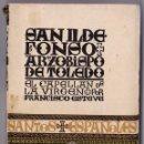 Libros de segunda mano: F. ESTEVE BARBA. SAN ILDEFONSO, ARZOBISPO DE TOLEDO. EL CAPELLÁN DE LA VIRGEN. MADRID, 1941.. Lote 158469862
