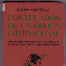 Libros de segunda mano: G. GONELLA. POSTULADOS DE UN ORDEN INTERNACIONAL. COMENTARIOS MENSAJES NAVIDAD PÍO XII. MADRID, 1943. Lote 158470942