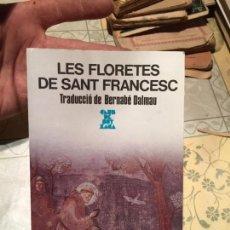 Libros de segunda mano: ANTIGUO LIBRO LES FLORETES DE SANT FRANCESC POR BERNABÉ DALMAU AÑO 1996. Lote 158481206