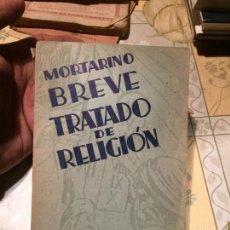 Libros de segunda mano: ANTIGUO LIBRO MORTARINO BREVE TRATADO DE RELIGIÓN POR LUIS GILI EDITOR AÑO 1951. Lote 158482502