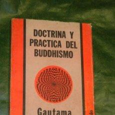 Libros de segunda mano: BUDISMO: DOCTRINA Y PRACTICA DEL BUDDHISMO, DE GAUTAMA BUDDHA - ED.DEDALO 1979. Lote 158503370