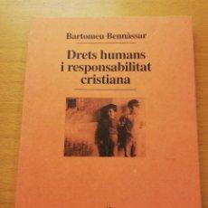 Libros de segunda mano: DRETS HUMANS I RESPONSABILITAT CRISTIANA (BARTOMEU BENNÀSSAR) PUBLICACIONS DE L'ABADIA DE MONTSERRAT. Lote 158607758