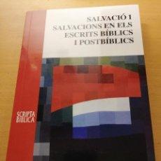 Libros de segunda mano: SALVACIÓ I SALVACIONS EN ELS ESCRITS BÍBLICS I POSTBÍBLICS (MARCOS ACEITUNO / JOAN RAMON MARTÍN). Lote 158608198
