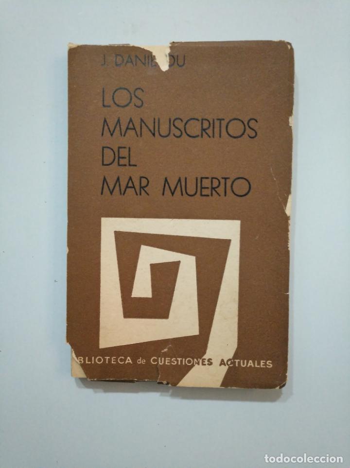LOS MANUSCRITOS DEL MAR MUERTO Y LOS ORIGENES DEL CRISTIANISMO. JEAN DANIELOU. 1961. TDK378 (Libros de Segunda Mano - Religión)
