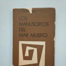 Libros de segunda mano: LOS MANUSCRITOS DEL MAR MUERTO Y LOS ORIGENES DEL CRISTIANISMO. JEAN DANIELOU. 1961. TDK378. Lote 158644022