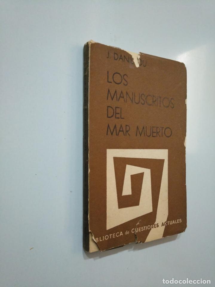 Libros de segunda mano: LOS MANUSCRITOS DEL MAR MUERTO Y LOS ORIGENES DEL CRISTIANISMO. JEAN DANIELOU. 1961. TDK378 - Foto 2 - 158644022