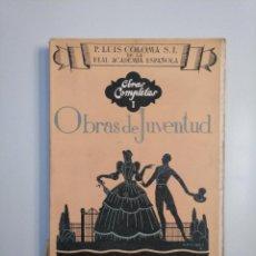 Libros de segunda mano: OBRAS COMPLETAS I. OBRAS DE JUVENTUD. PADRE LUIS COLOMA. EDITORIAL RAZON Y FE 1944. TDK379. Lote 158683406