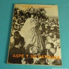 Libros de segunda mano: ASPE Y SU PATRONA. JOSÉ MARÍA NAVARRO BOTELLA. DEDICATORIA AUTÓGRAFA DEL AUTOR. Lote 158689026