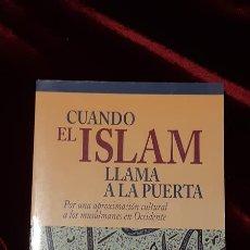 Libros de segunda mano: CUANDO EL ISLAM LLAMA A LA PUERTA - JOSEP MANYER - EDITORIAL CLARET 1999. Lote 158709380