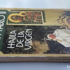 Libros de segunda mano: JUAN PABLO II - HABLA DE LA VIRGEN. Lote 158712474