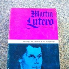Libros de segunda mano: MARTIN LUTERO -- ANTOLOGIA -- EDITORIALES DEL NOROESTE 1968 -- . Lote 158720182