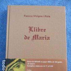 Libros de segunda mano: LLIBRE DE MARIA. POEMARI.-FRANCESC MALGOSA I RIERA - DEDICADO Y FIRMADO POR EL AUTOR.. Lote 158744750