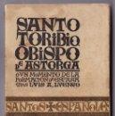 Libros de segunda mano: L. LUENGO. SANTO TORIBIO. OBISPO DE ASTORGA. O UN MONUMENTO DE LA FORMACIÓN DE ESPAÑA. MADRID, 1939. Lote 158754174
