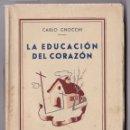 Libros de segunda mano: C. GNOCCHI. LA EDUCACIÓN DEL CORAZÓN. BILBAO - MADRID, 1944. Lote 158754514