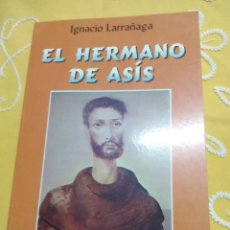 Libros de segunda mano: EL HERMANO DE ASÍS. LARRAÑAGA. ED. SAN PABLO. 2001. 15 ED.. Lote 184892850