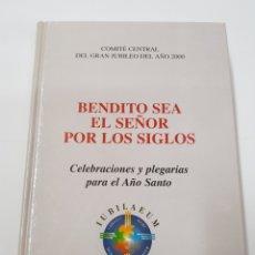 Libros de segunda mano: BENDITO SEA EL SEÑOR POR LOS SIGLOS - TDK21. Lote 159061080