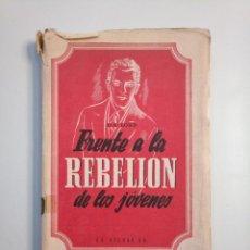 Libros de segunda mano: FRENTE A LA REBELION DE LOS JOVENES. - DANIEL A. LORD. - COLECCION EDUQUEMOS. 1946. TDK379. Lote 159076722