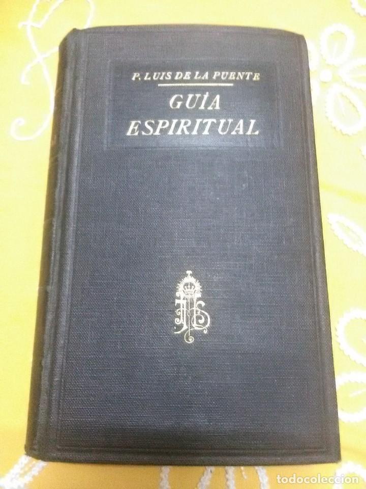GUÍA ESPIRITUAL. LUIS DE LA PUENTE. AP. DE LA PRENSA. 1926. (Libros de Segunda Mano - Religión)