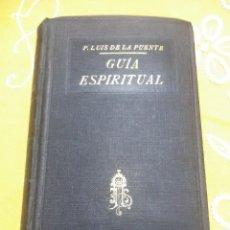 Libros de segunda mano: GUÍA ESPIRITUAL. LUIS DE LA PUENTE. AP. DE LA PRENSA. 1926.. Lote 159154810