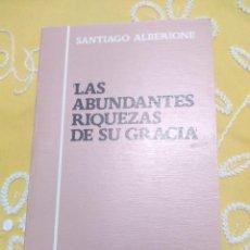 Libros de segunda mano: LAS ABUNDANTES RIQUEZAS DE SU GRACIA. S. ALBERIONE. PAULINAS. 1982. . Lote 159162322